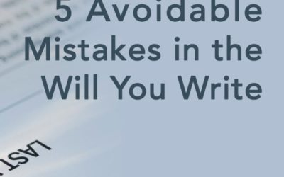 5 Avoidable Mistakes in the Will You Write